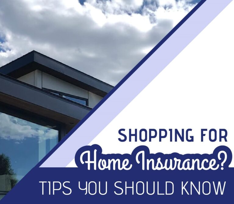 Shopping For Home Insurance?